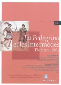 La Pellegrina et les Intermèdes, Florence, 1589