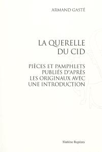 La querelle du Cid : pièces et pamphlets publiés d'après les originaux avec une introduction