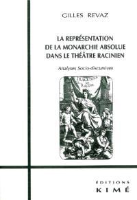 La représentation de la monarchie absolue dans le théâtre racinien : analyses socio-discursives
