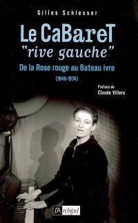 Le cabaret rive gauche (1946-1974) : de la Rose rouge au Bateau ivre