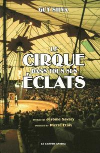 Le cirque dans tous ses éclats