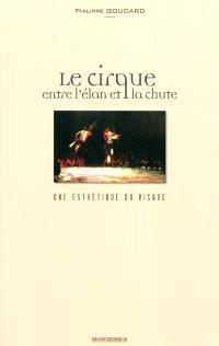 Le cirque, entre l'élan et la chute : une esthétique du risque