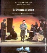 Le désordre des vivants : mes quarante-trois premières années de théâtre : entretiens avec Dominique Darzacq