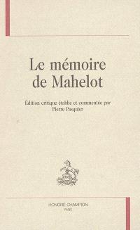 Le mémoire de Mahelot : mémoire pour la décoration des pièces qui se représentent par les comédiens du roi