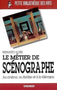 Le métier de scénographe : au cinéma, au théâtre et à la télévision
