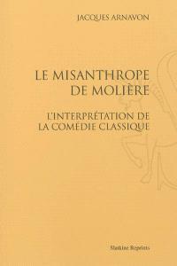 Le misanthrope de Molière : l'interprétation de la comédie classique