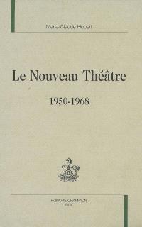 Le nouveau théâtre : 1950-1968