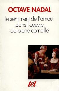 Le Sentiment de l'amour dans l'oeuvre de Pierre Corneille