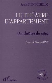 Le théâtre d'appartement : un théâtre de crise