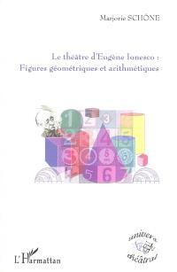 Le théâtre d'Eugène Ionesco : figures géométriques et arithmétiques