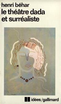 Le Théâtre Dada et surréaliste