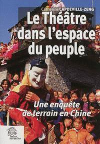 Le théâtre dans l'espace du peuple : une enquête de terrain en Chine