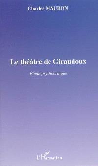 Le théâtre de Giraudoux : étude psychocritique