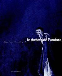 Le théâtre de Pandora