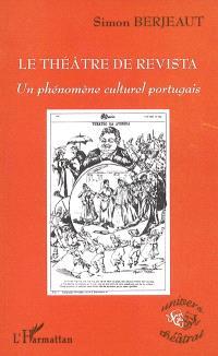 Le théâtre de Revista : un phénomène culturel portugais (1851-2005)