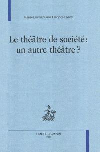 Le théâtre de société, un autre théâtre