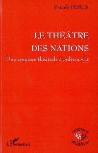 Le Théâtre des nations : une aventure théâtrale à redécouvrir
