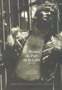 Le Théâtre du Port de la Lune (1986-2003)