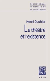 Le Théâtre et l'existence
