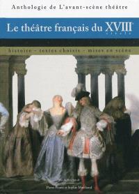 Le théâtre français du XVIIIe siècle : histoire, textes choisis, mises en scène