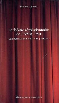 Le théâtre révolutionnaire de 1789 à 1794 : la déchristianisation sur les planches