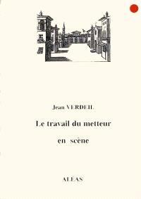 Le travail du metteur en scène : un exemple : Lyon