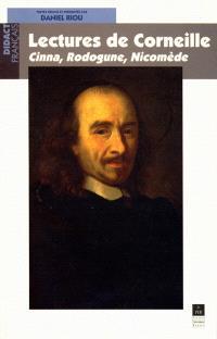 Lectures de Corneille : Cinna, Rodogune, Nicomède