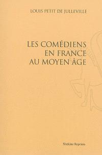 Les comédiens en France au Moyen Age