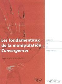 Les fondamentaux de la manipulation : convergences