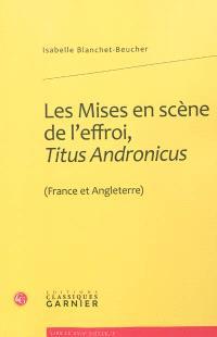 Les mises en scène de l'effroi, Titus Andronicus (France et Angleterre)