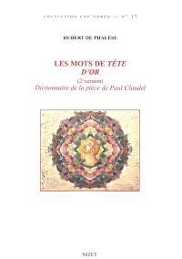 Les mots de Tête d'or : (2e version) dictionnaire de la pièce de Claudel