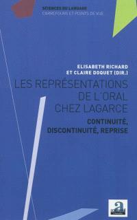 Les représentations de l'oral chez Lagarce : continuité, discontinuité, reprise