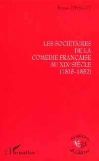 Les sociétaires de la Comédie-Française au XIXe siècle : 1815-1852