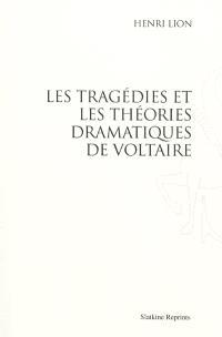 Les tragédies et les théories dramatiques de Voltaire