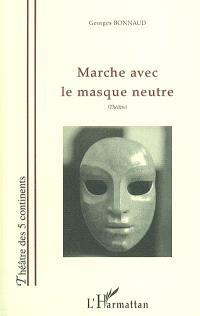 Marche avec le masque neutre