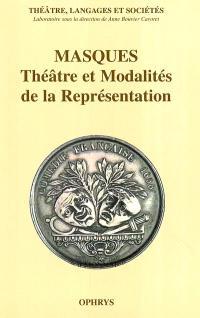 Masques, théâtre et modalités de la représentation