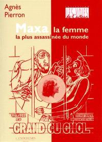 Maxa : la femme la plus assassinée du monde