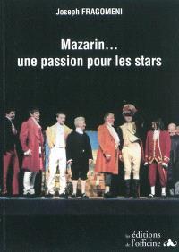 Mazarin... une passion pour les stars