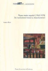 Nuevo teatro español (1965-1978) : de l'enchantement textuel au désenchantement : Francisco Nieva, Luis Riaza, Miguel Romero Esteo, Antonio Martinez Ballesteros