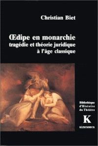 Oedipe en monarchie : tragédie et théorie juridique à l'âge classique
