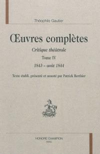 Oeuvres complètes, Section VI : critique théâtrale. Volume 4, 1843-août 1844