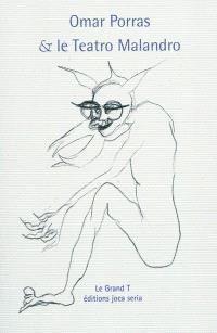 Omar Porras & le Teatro Malandro