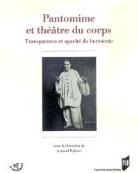 Pantomime et théâtre du corps : transparence et opacité du hors-texte
