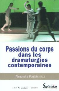 Passions du corps dans les dramaturgies contemporaines
