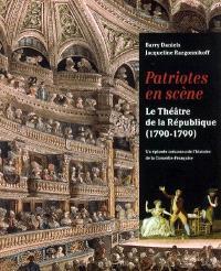 Patriotes en scène : le Théâtre de la République (1790-1799) : un épisode méconnu de l'histoire de la Comédie-Française