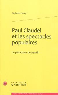 Paul Claudel et les spectacles populaires : le paradoxe du pantin