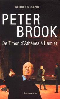 Peter Brook : de Timon d'Athènes à Hamlet