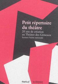Petit répertoire du théâtre : 20 ans de création au théâtre des Gémeaux, Sceaux-Scène nationale
