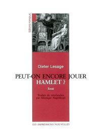 Peut-on encore jouer Hamlet ?