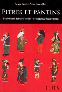 Pitres et pantins : transformations du masque comique : de l'Antiquité au théâtre d'ombres